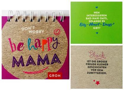 Don't worry, be happy, Mama. Textauftrag für Groh Verlag 2017