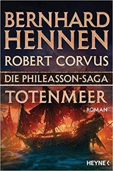 Bernhard Hennen, Robert Corvus: Totenmeer (Die Phileasson-Saga). Heyne 2018