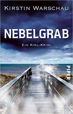 Kirstin Warschau: Nebelgrab. Piper 2018