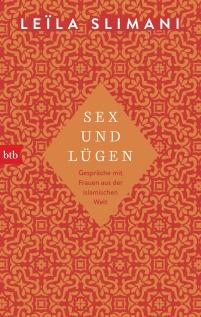 Leila Slimani: Sex und Luegen. btb 2018