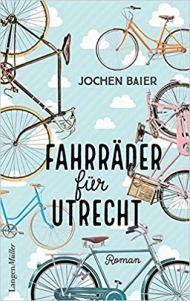 Jochen Baier: Fahrräder für Utrecht. LangenMüller 2017